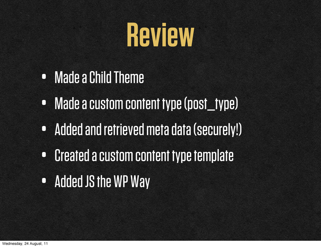 Review • Made a Child Theme • Made a custom con...