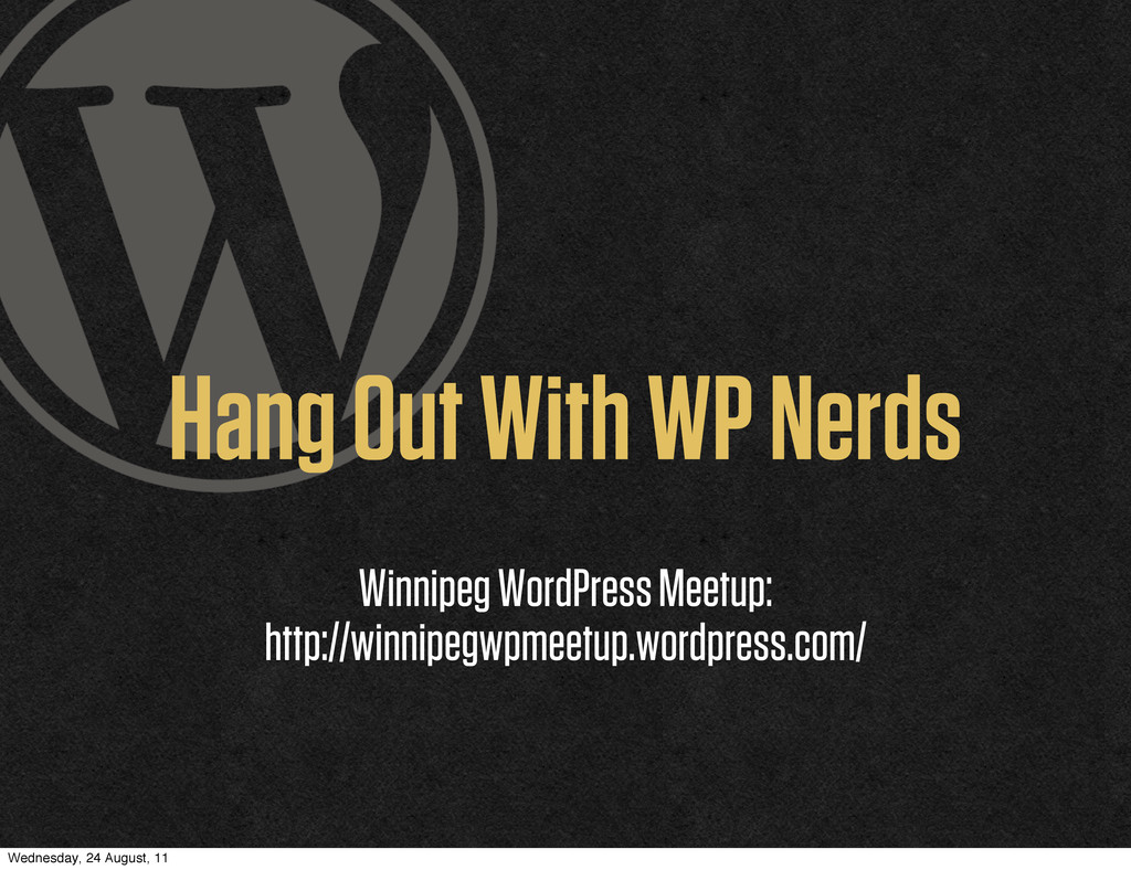 Hang Out With WP Nerds Winnipeg WordPress Meetu...