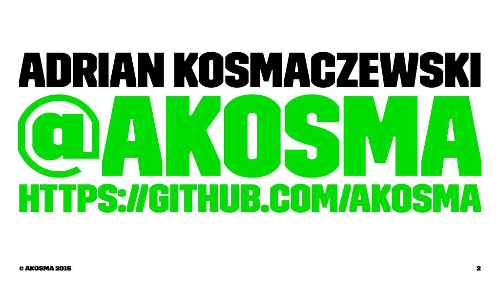 Adrian Kosmaczewski @akosma https://github.com/...