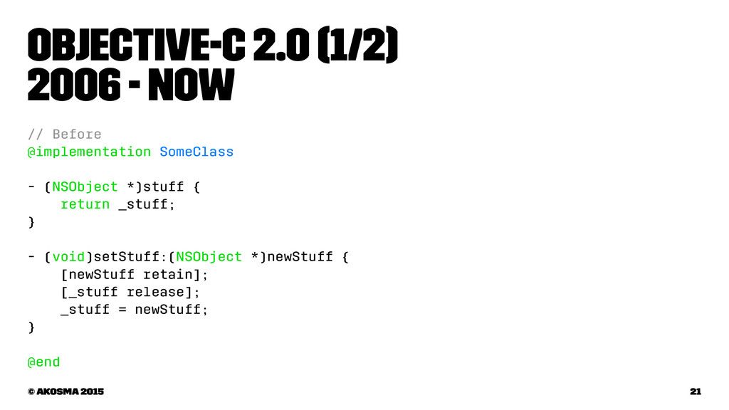 Objective-C 2.0 (1/2) 2006 - now // Before @imp...
