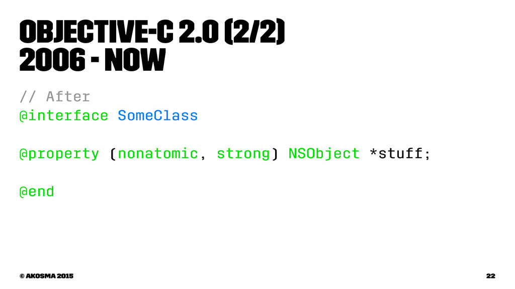 Objective-C 2.0 (2/2) 2006 - now // After @inte...