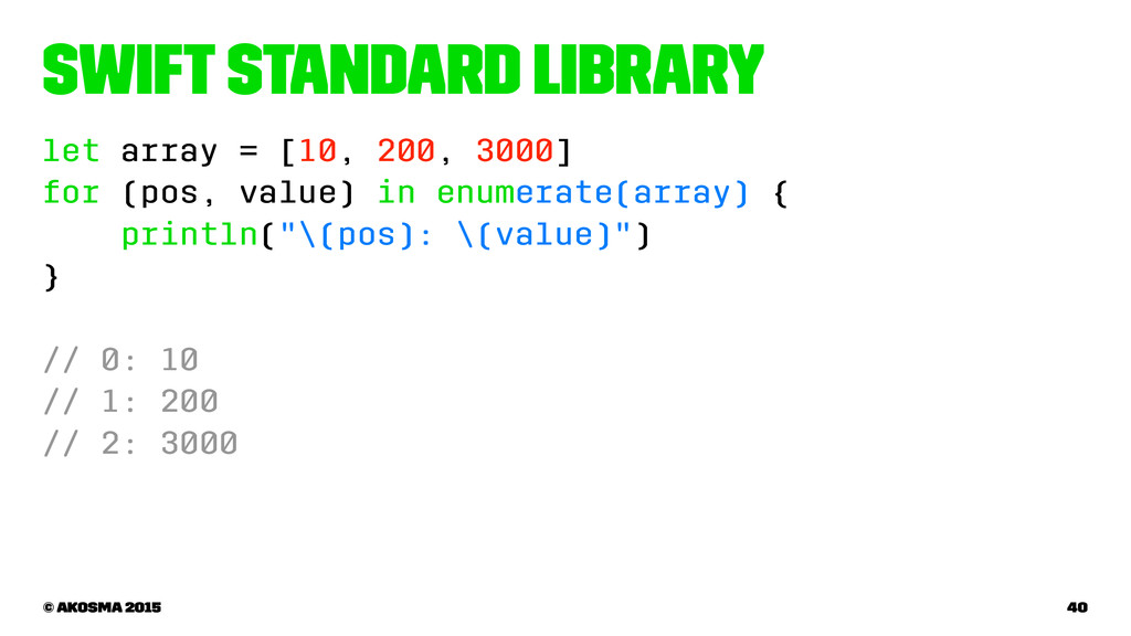 Swift Standard Library let array = [10, 200, 30...