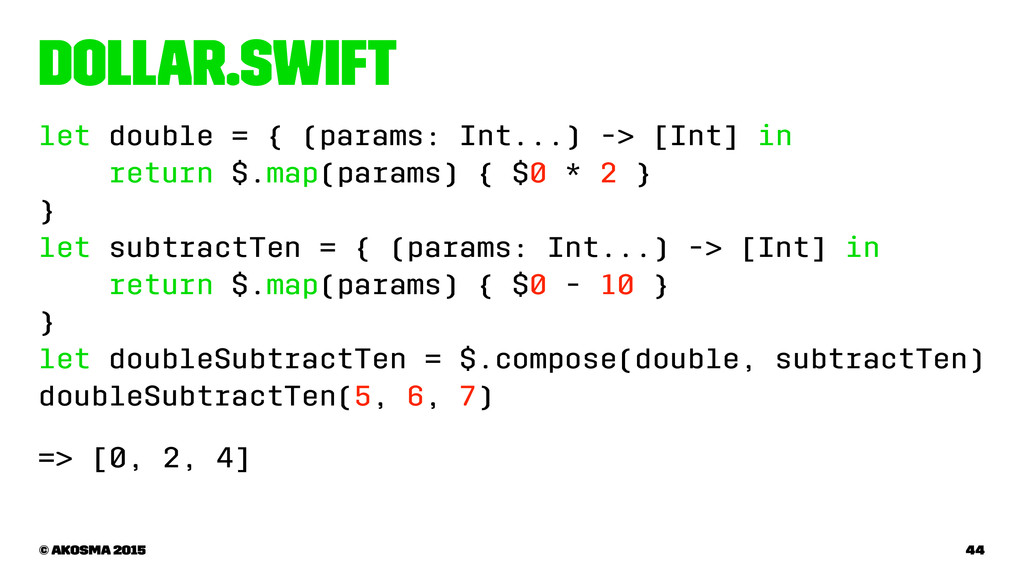 Dollar.swift let double = { (params: Int...) ->...