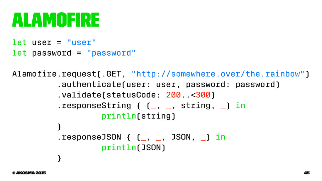 "Alamofire let user = ""user"" let password = ""pass..."