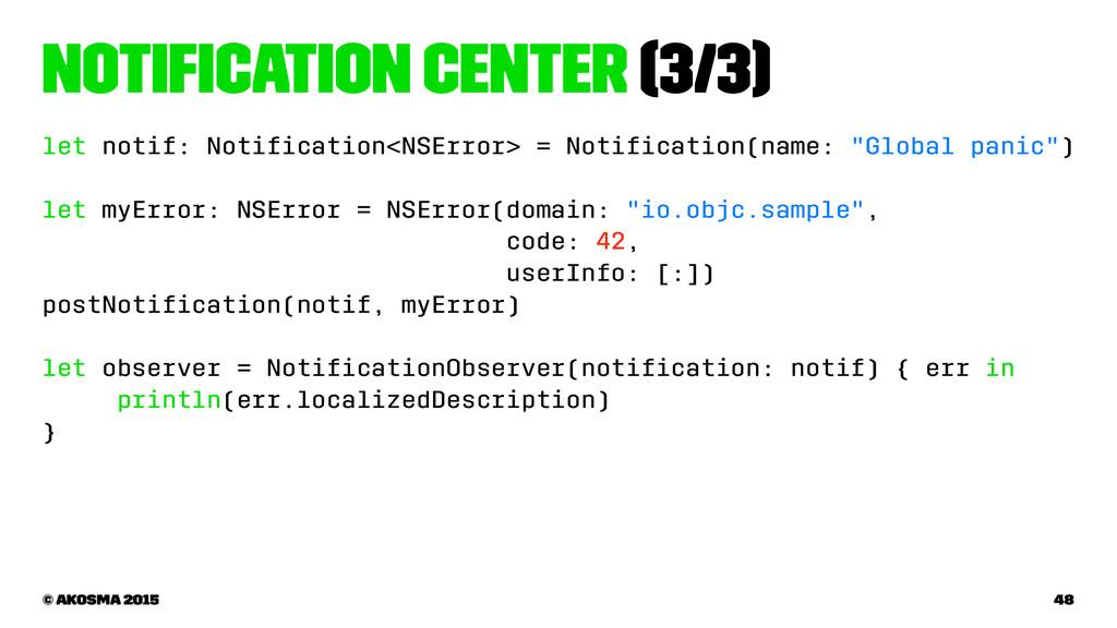 Notification Center (3/3) let notif: Notification...