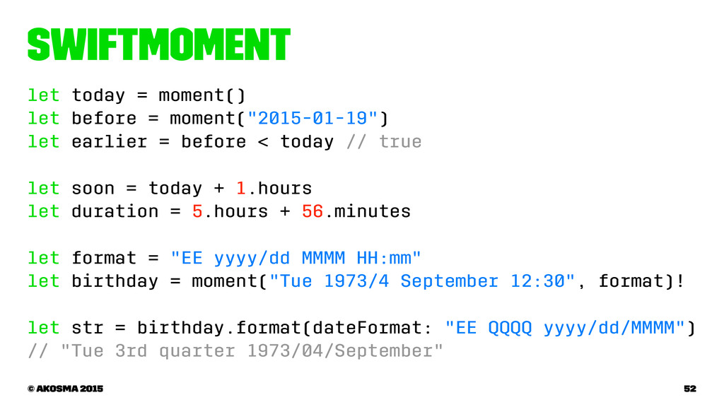 SwiftMoment let today = moment() let before = m...