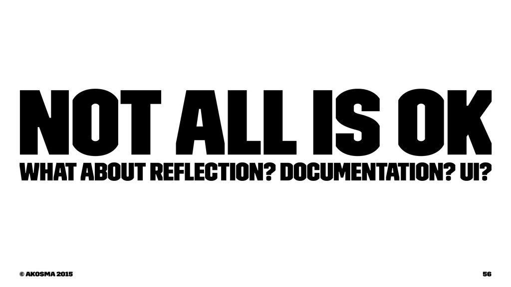 Not all is OK What about reflection? Documentati...