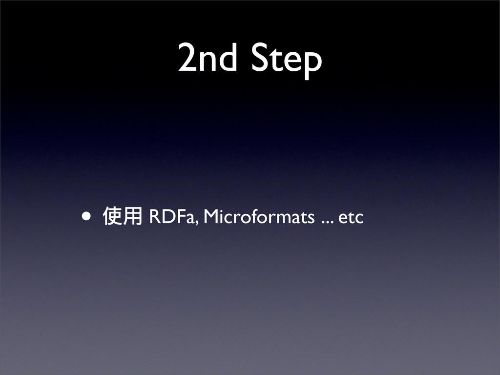 2nd Step • Դ͜ RDFa, Microformats ... etc