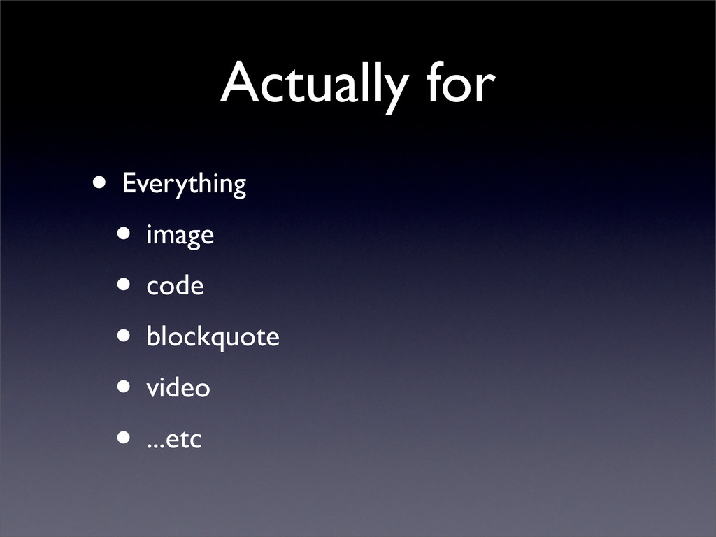 Actually for • Everything • image • code • bloc...