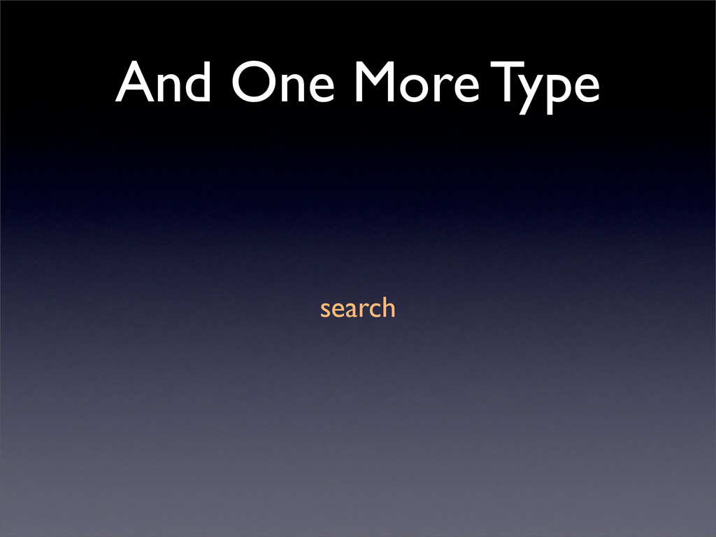 And One More Type search