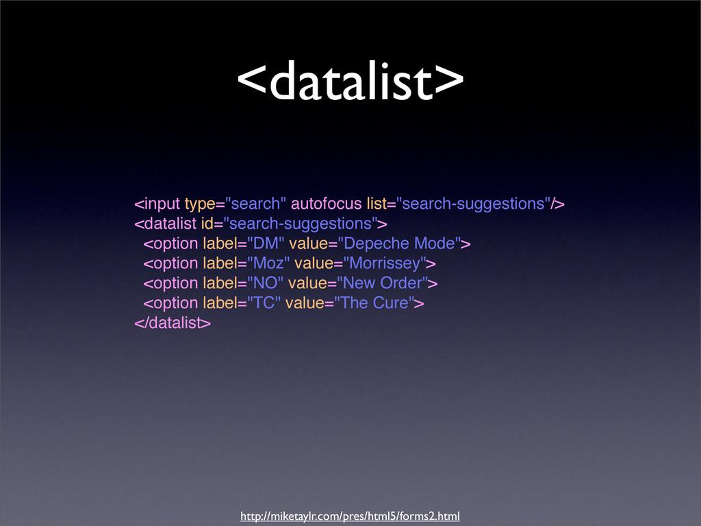 "<datalist> <input type=""search"" autofocus list=..."