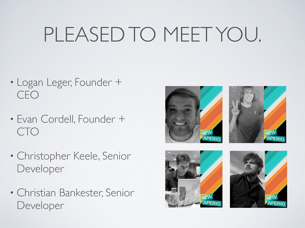 PLEASED TO MEET YOU. • Logan Leger, Founder + C...