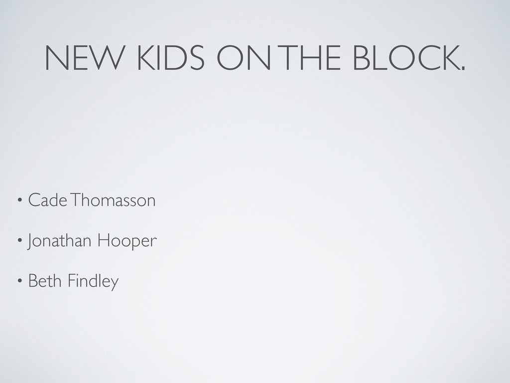 NEW KIDS ON THE BLOCK. • Cade Thomasson • Jonat...