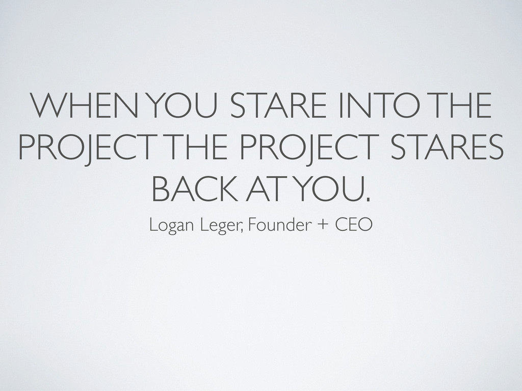 WHEN YOU STARE INTO THE PROJECT THE PROJECT STA...