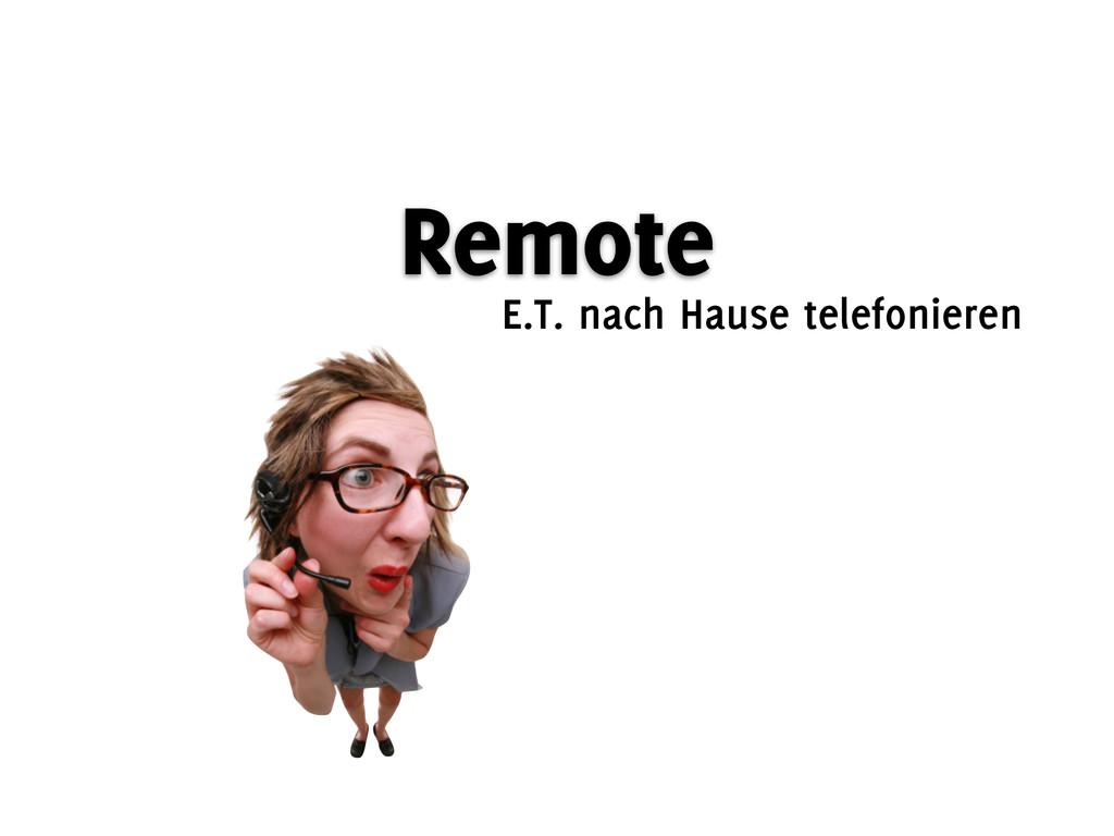 Remote E.T. nach Hause telefonieren