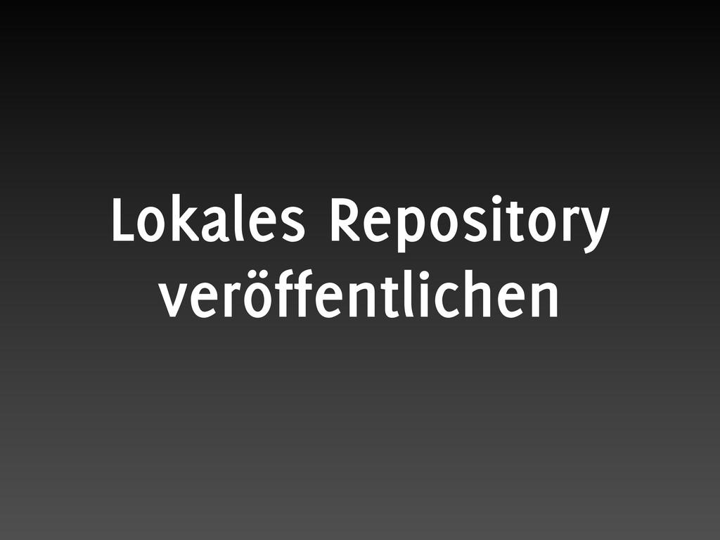 Lokales Repository veröffentlichen