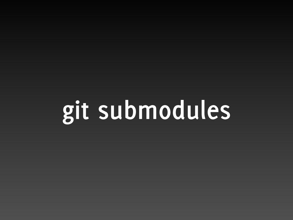 git submodules