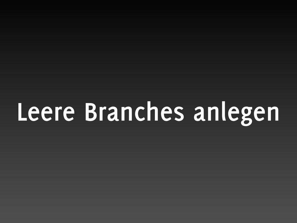 Leere Branches anlegen
