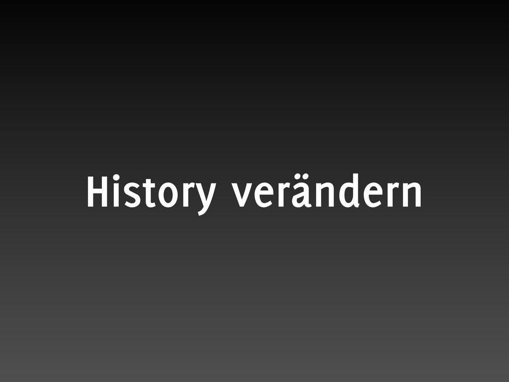History verändern