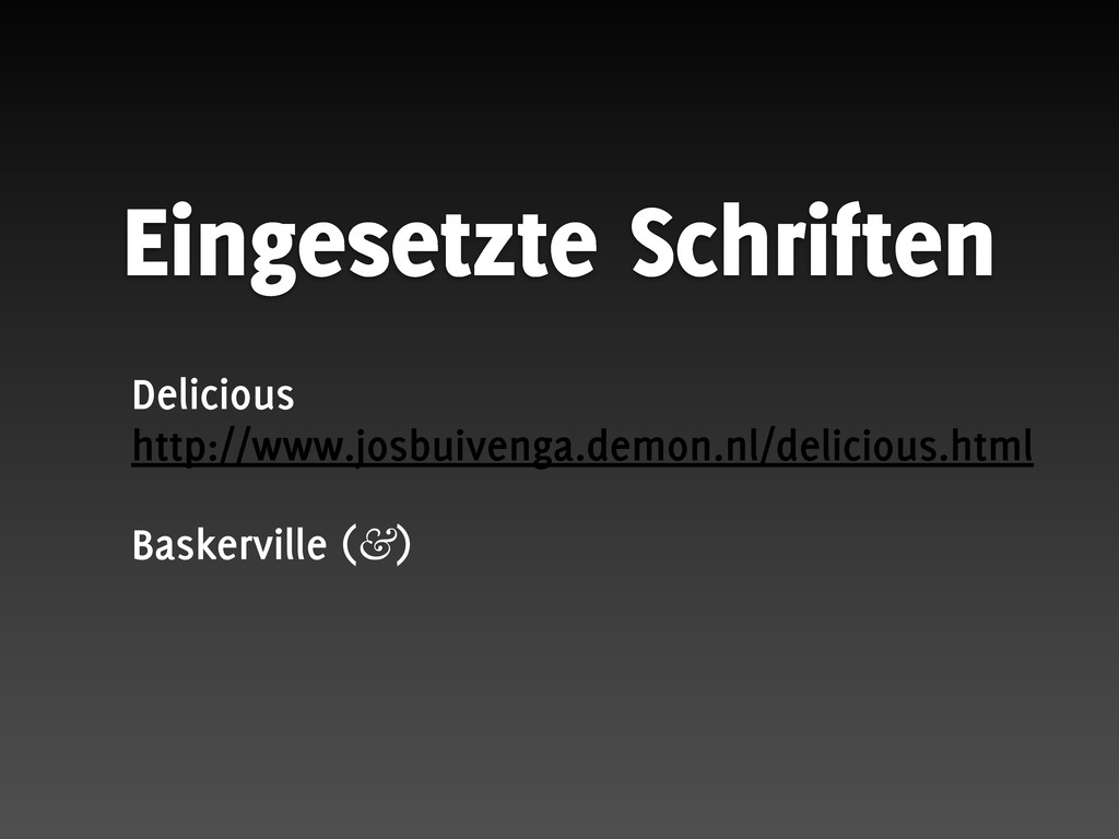 Eingesetzte Schriften Delicious http://www.josb...