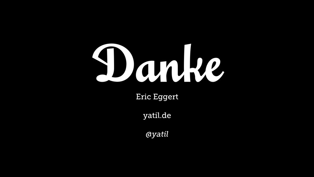 Danke Eric Eggert yatil.de @yatil