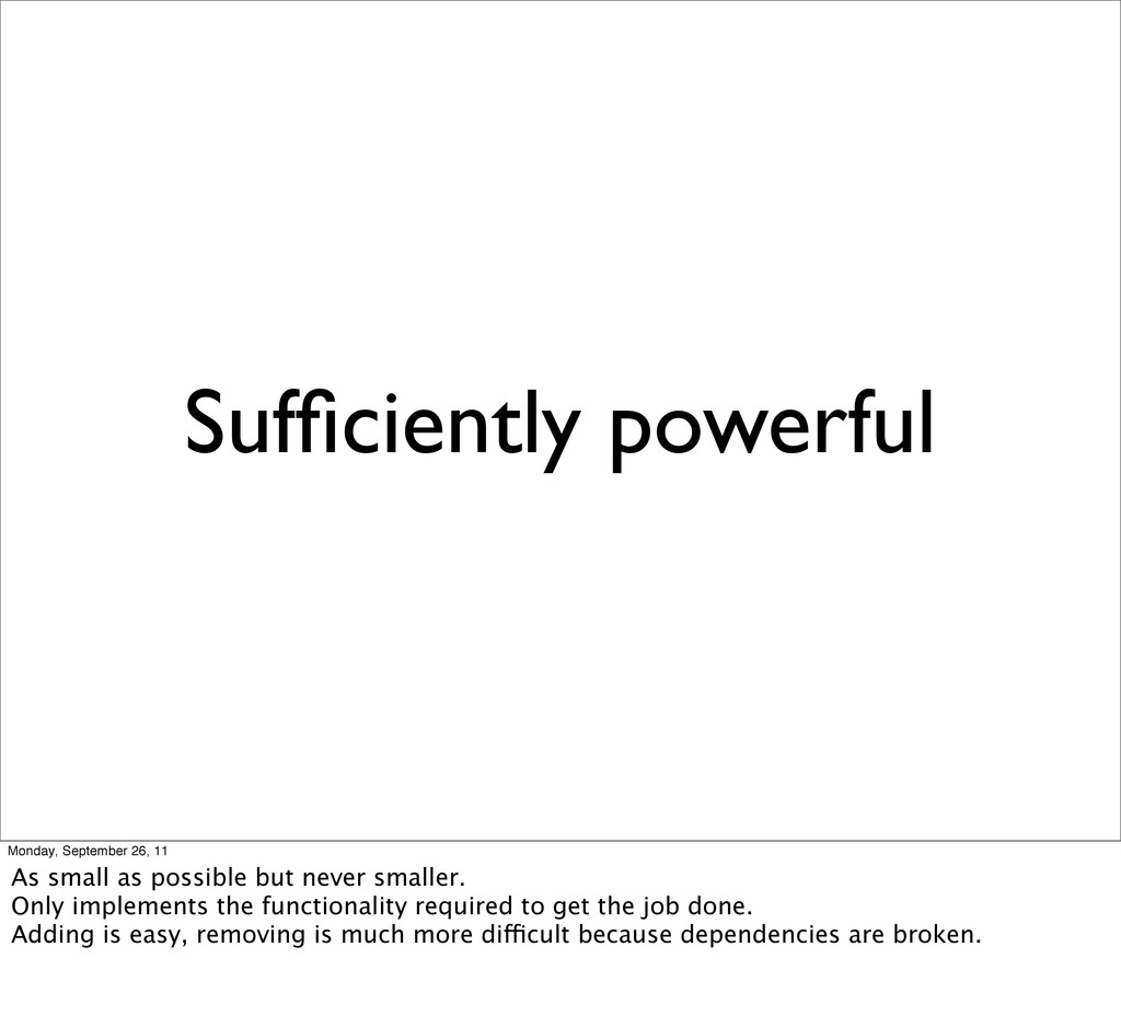 Sufficiently powerful Monday, September 26, 11 A...
