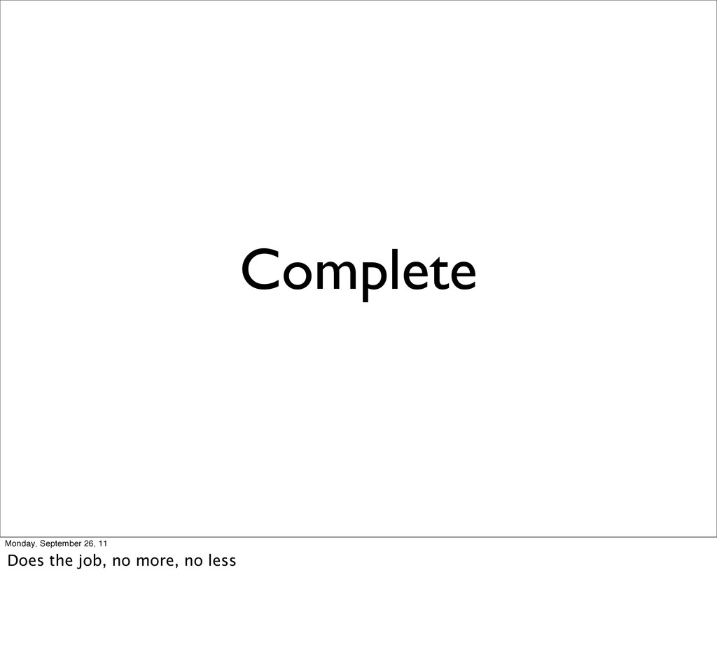 Complete Monday, September 26, 11 Does the job,...
