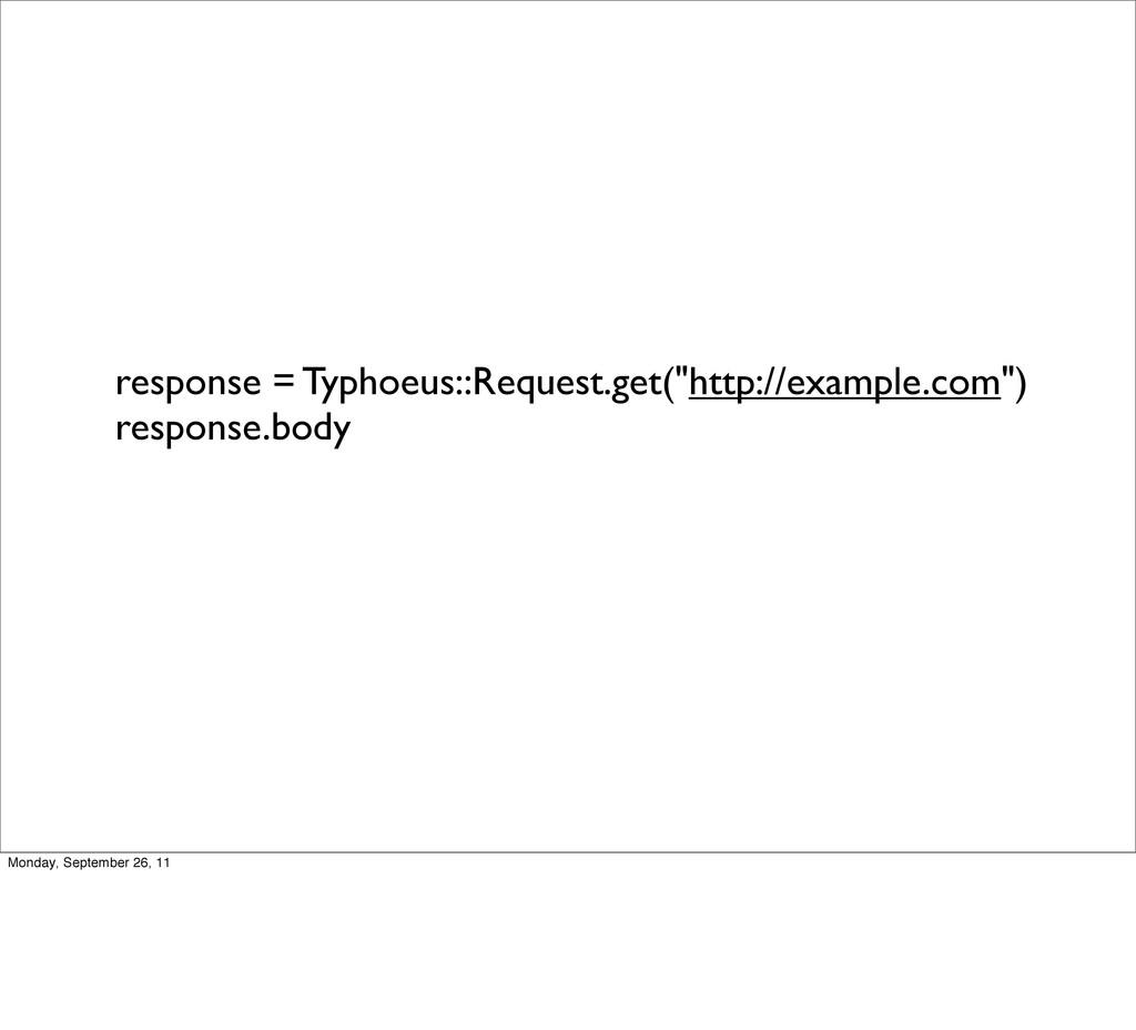 "response = Typhoeus::Request.get(""http://exampl..."