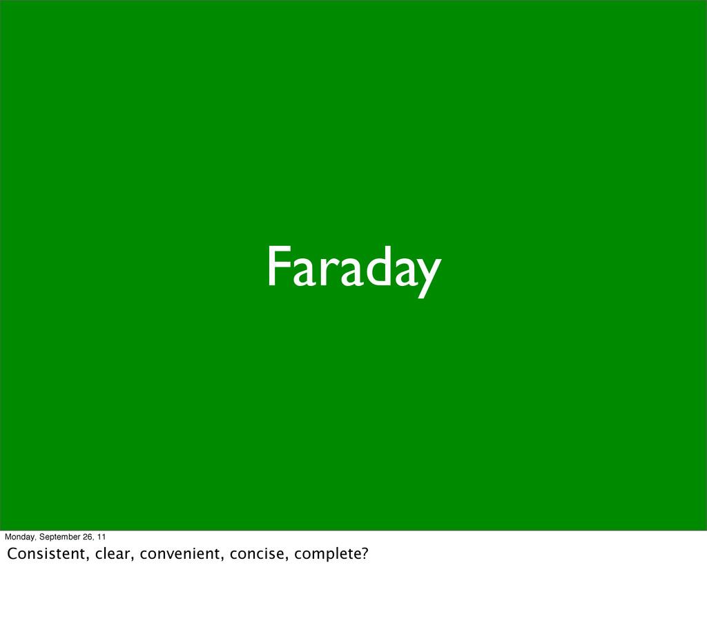 Faraday Monday, September 26, 11 Consistent, cl...