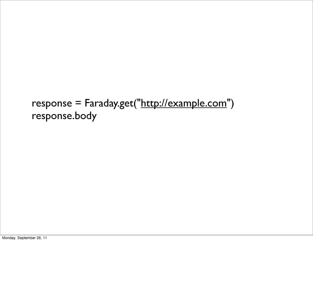 """response = Faraday.get(""""http://example.com"""") re..."""