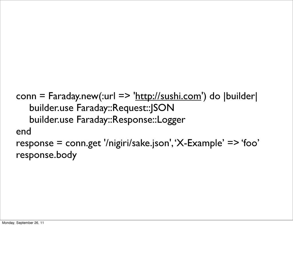 conn = Faraday.new(:url => 'http://sushi.com') ...