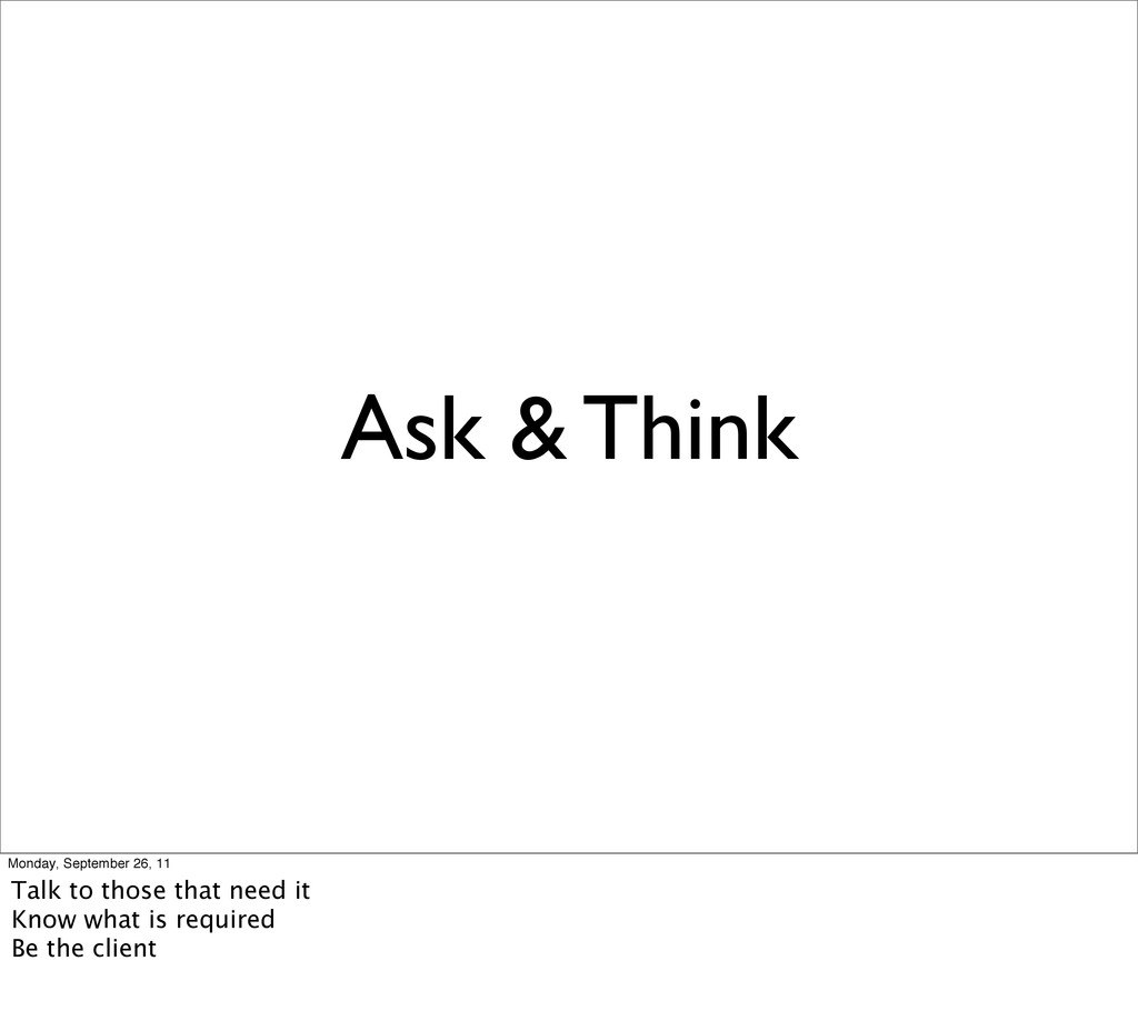 Ask & Think Monday, September 26, 11 Talk to th...