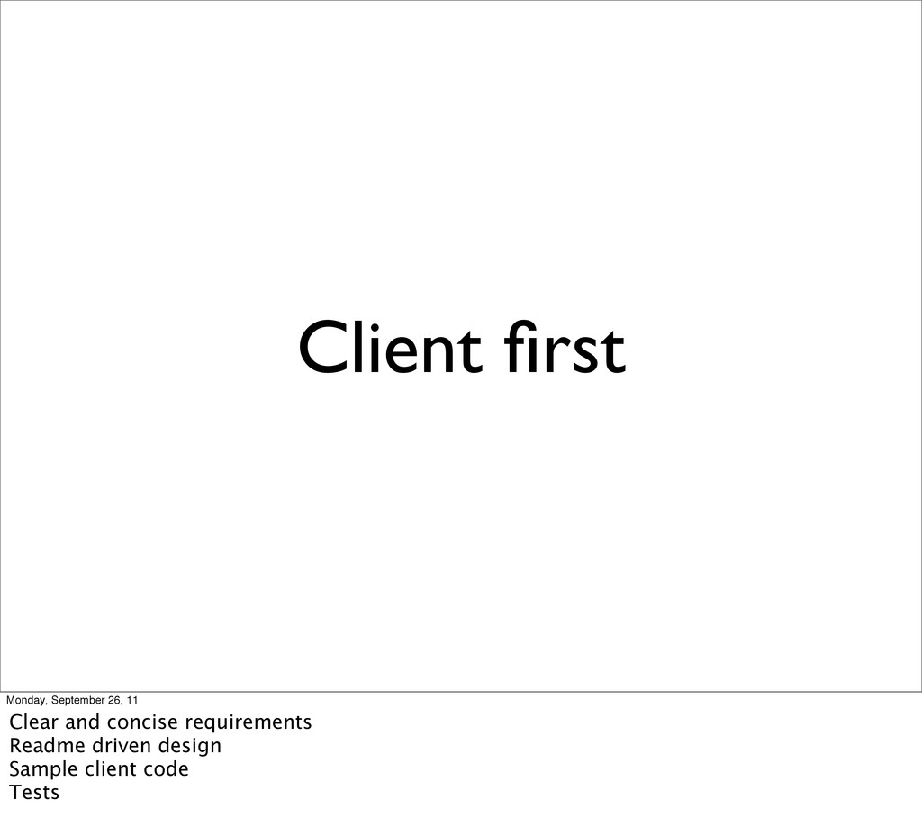 Client first Monday, September 26, 11 Clear and ...