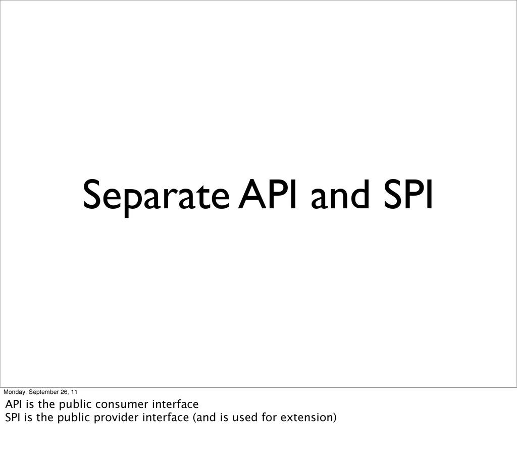 Separate API and SPI Monday, September 26, 11 A...