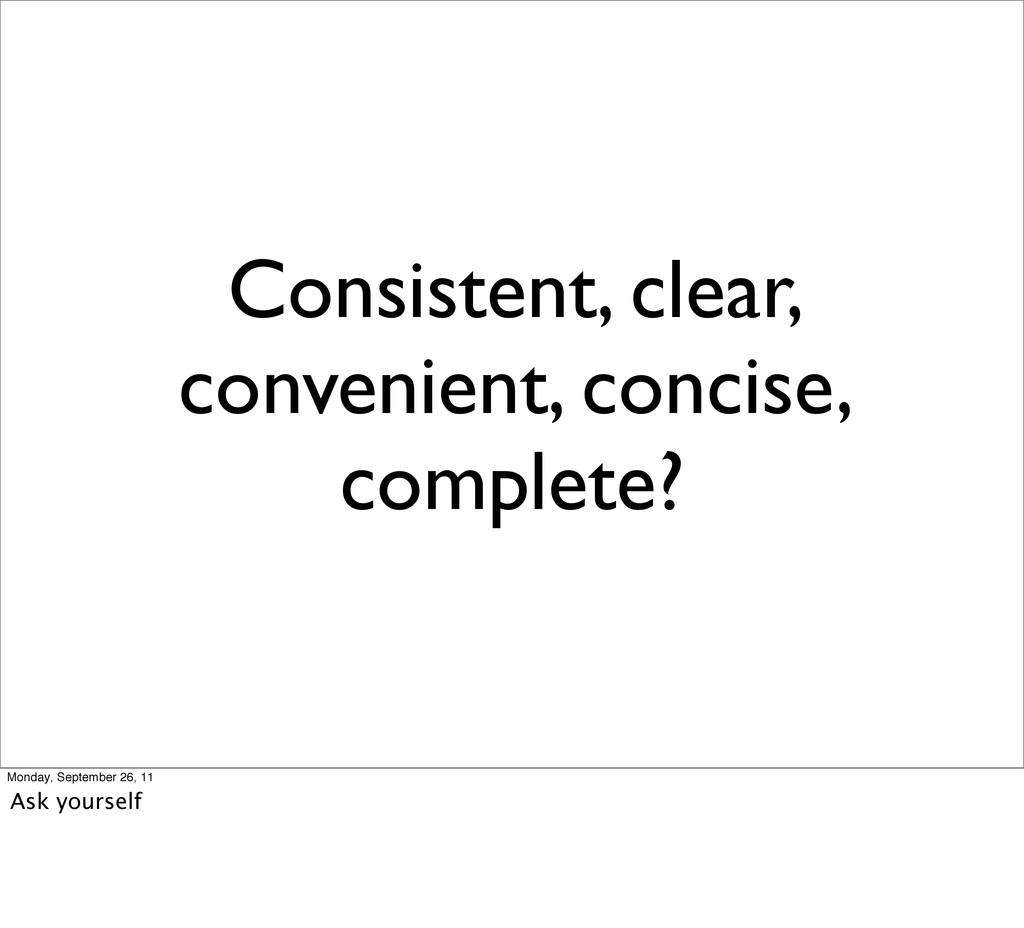 Consistent, clear, convenient, concise, complet...