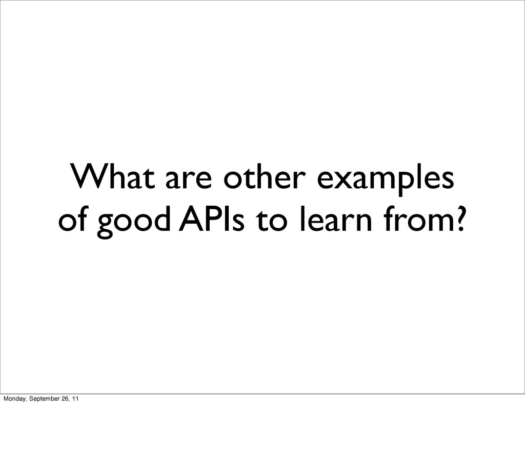 What are other examples of good APIs to learn f...