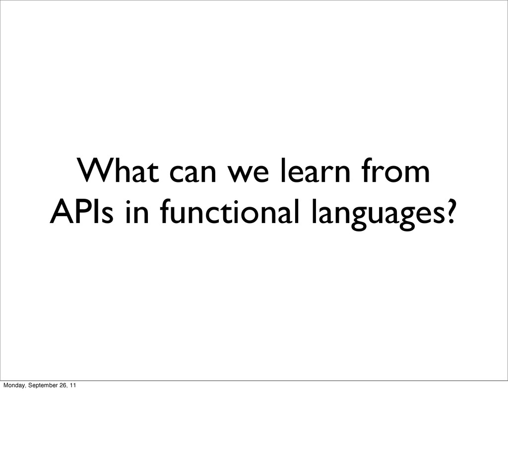 What can we learn from APIs in functional langu...