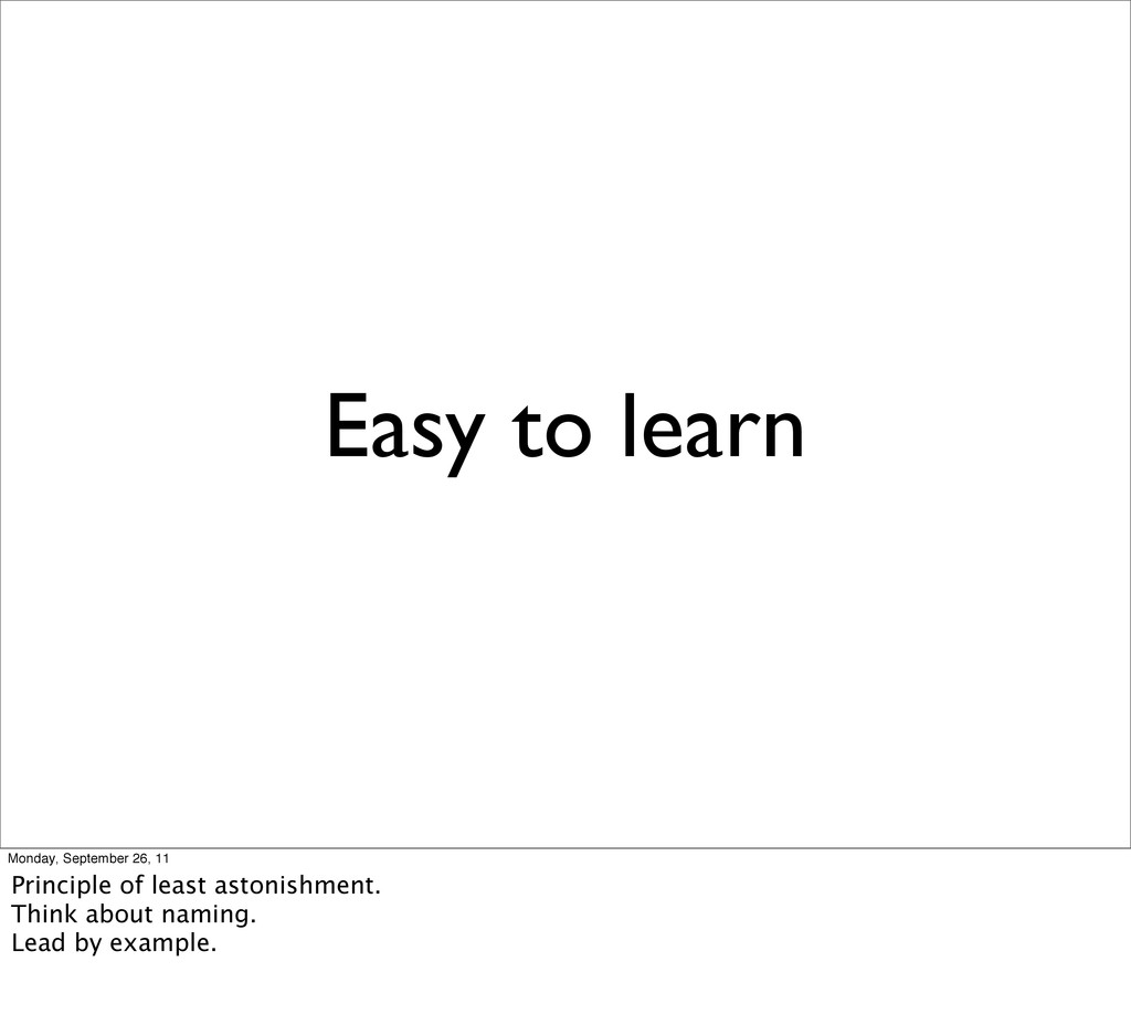Easy to learn Monday, September 26, 11 Principl...