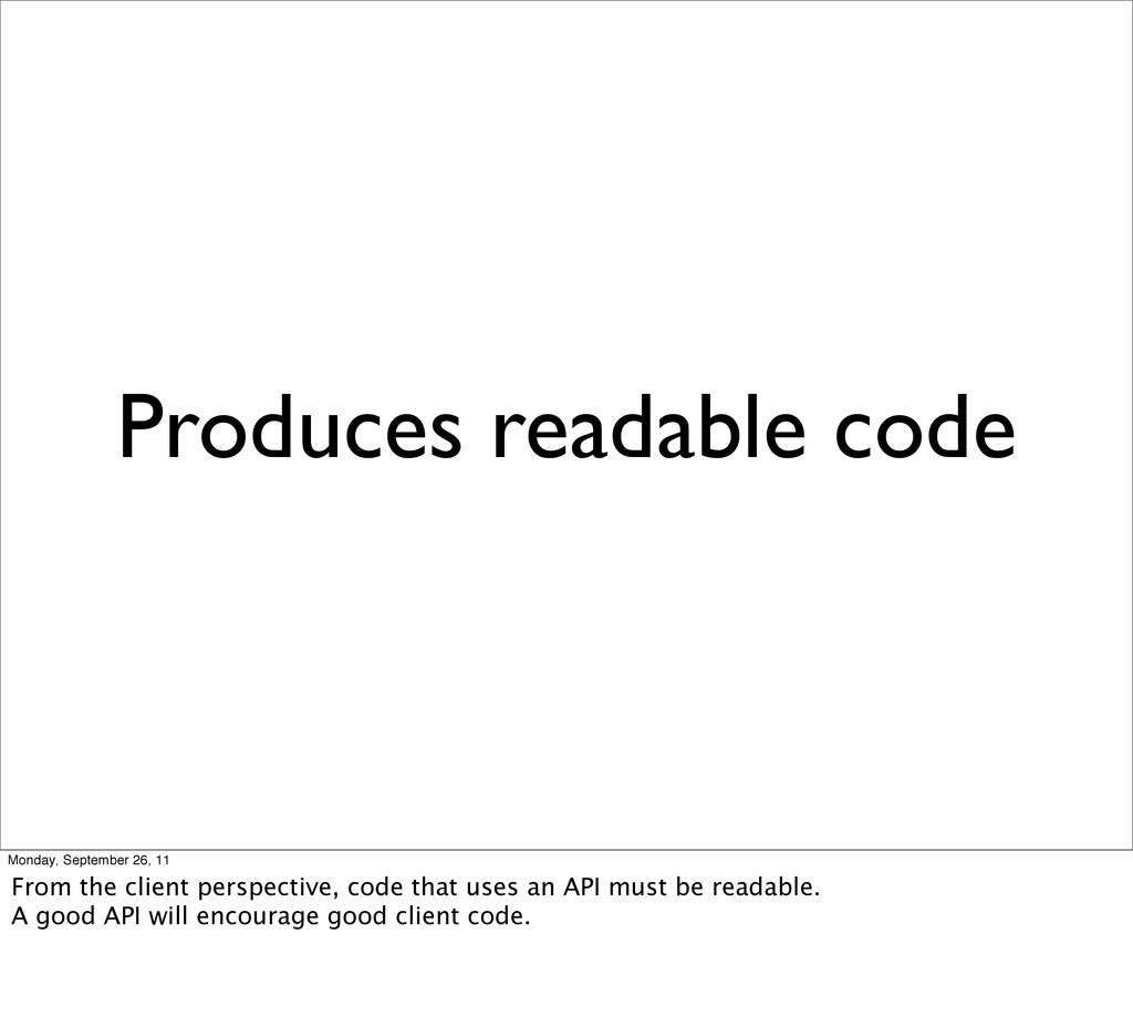 Produces readable code Monday, September 26, 11...