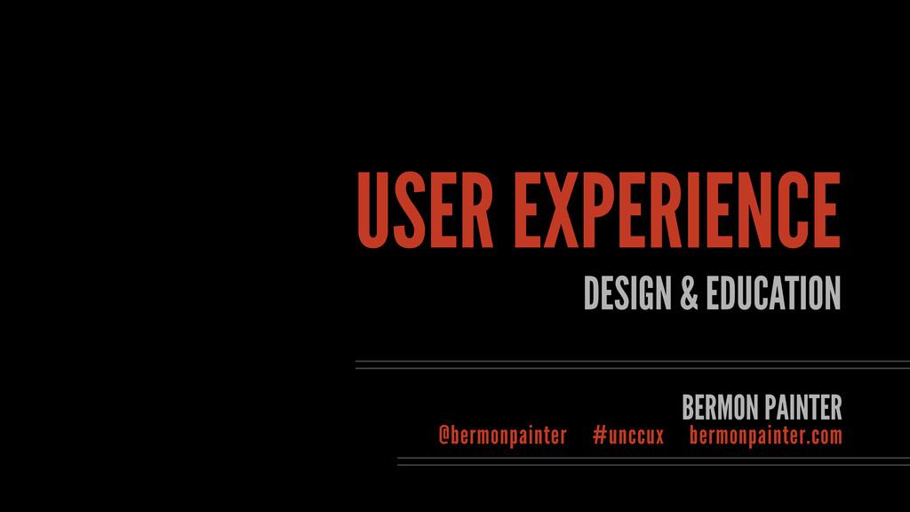 USER EXPERIENCE DESIGN & EDUCATION BERMON PAINT...