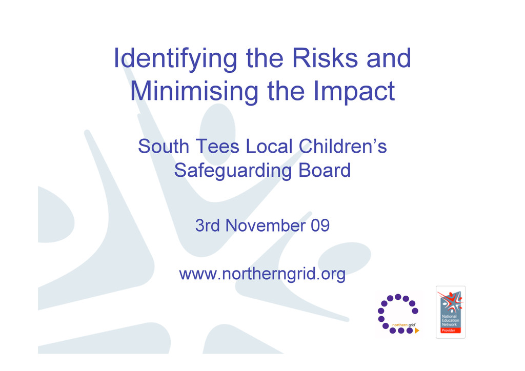 Identifying the Risks and Minimising the Impact...