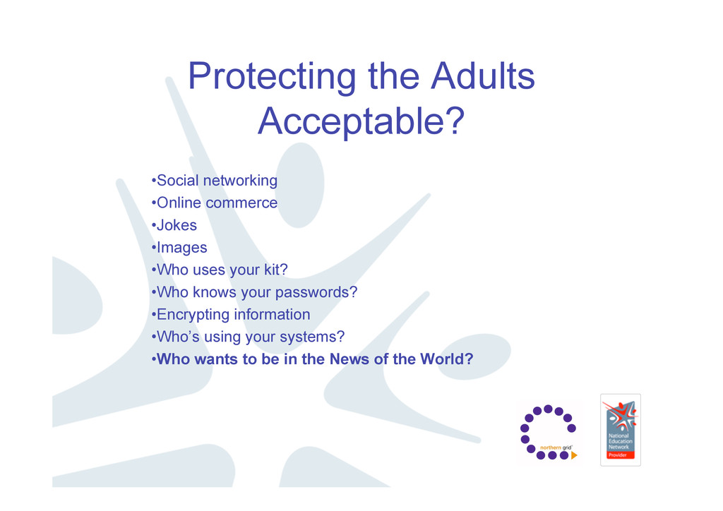 Protecting the Adults Acceptable? •Social netwo...
