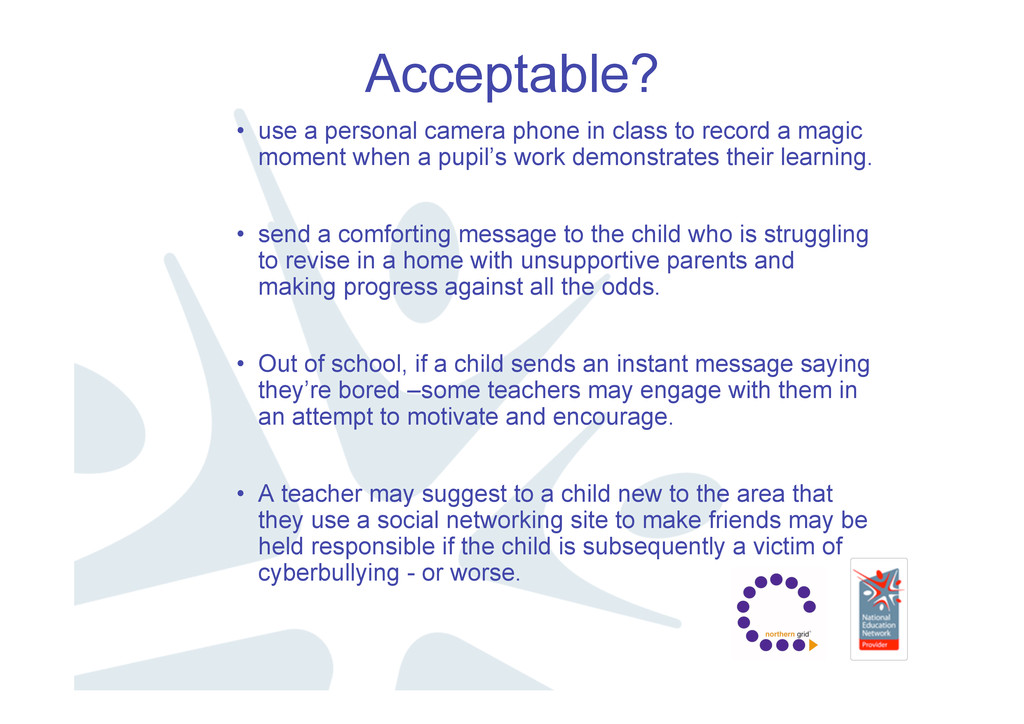 Acceptable? • use a personal camera phone in cl...