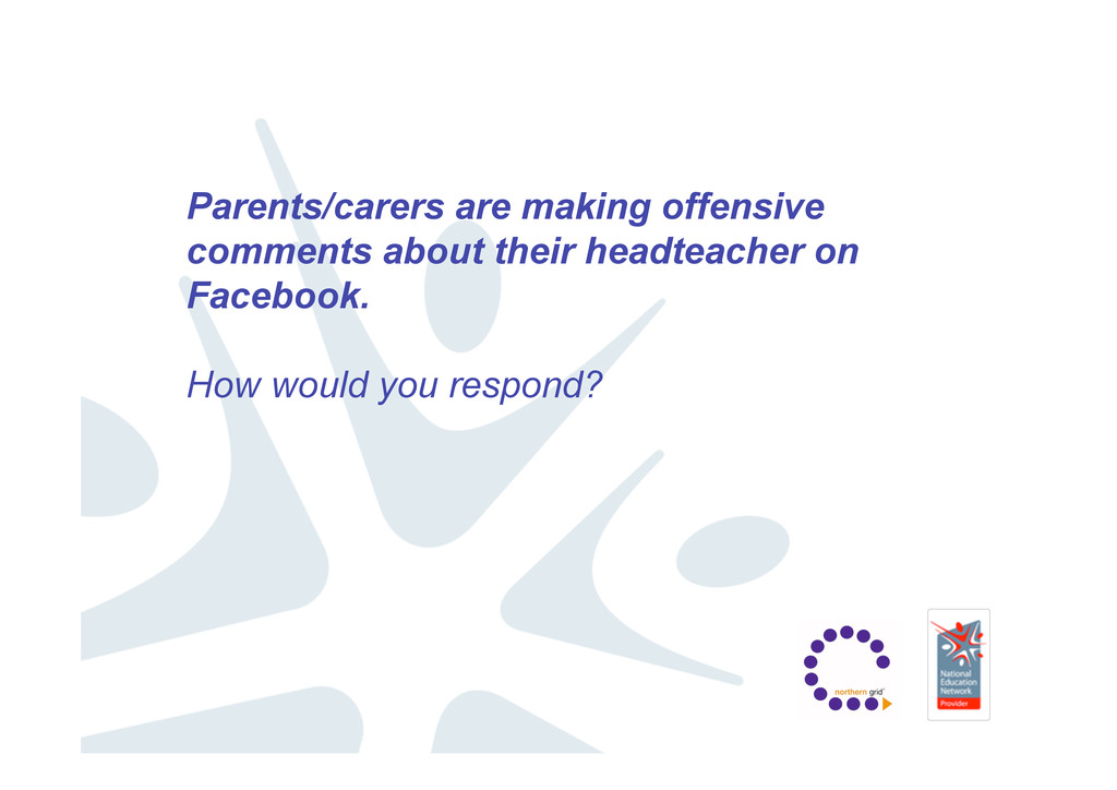 Parents/carers are making offensive comments ab...