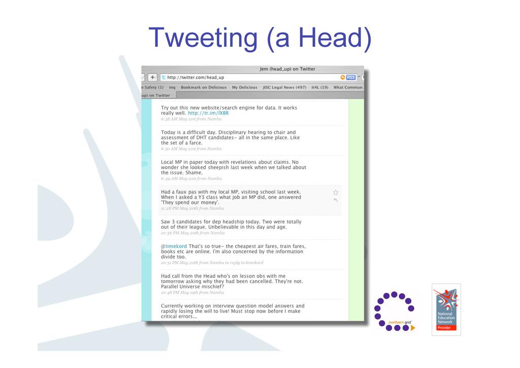 Tweeting (a Head)