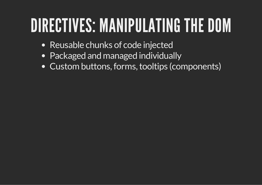 DIRECTIVES: MANIPULATING THE DOM Reusable chunk...