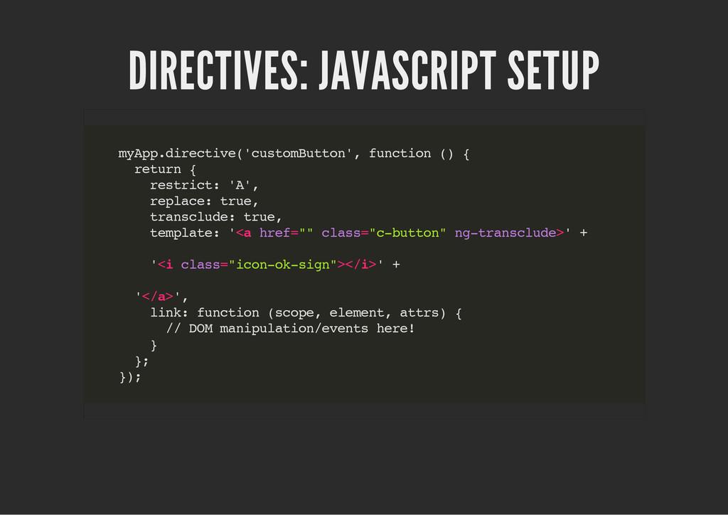 DIRECTIVES: JAVASCRIPT SETUP m y A p p . d i r ...