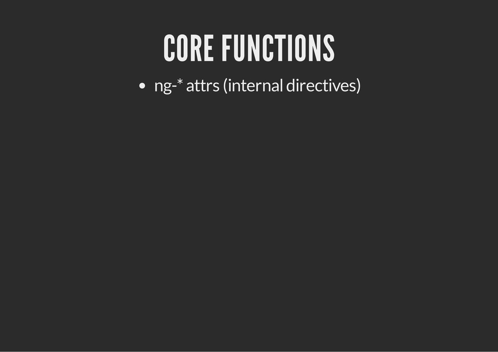 CORE FUNCTIONS ng-* attrs (internal directives)