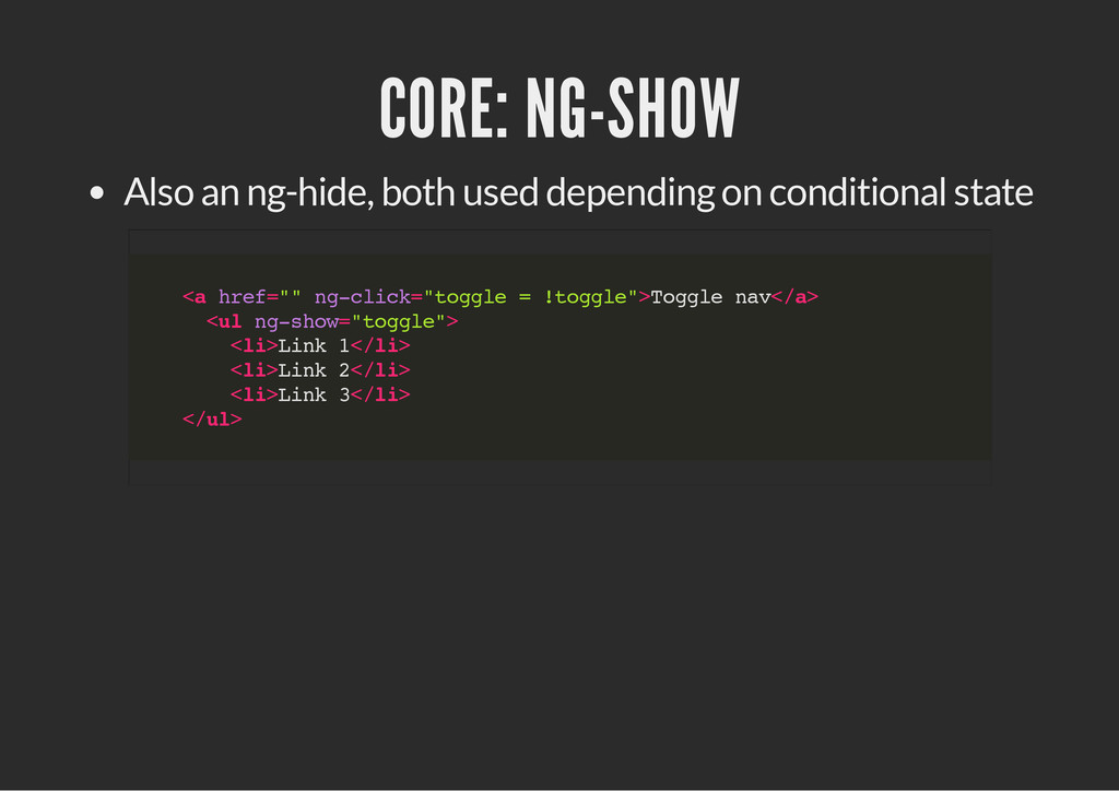 CORE: NG-SHOW Also an ng-hide, both used depend...