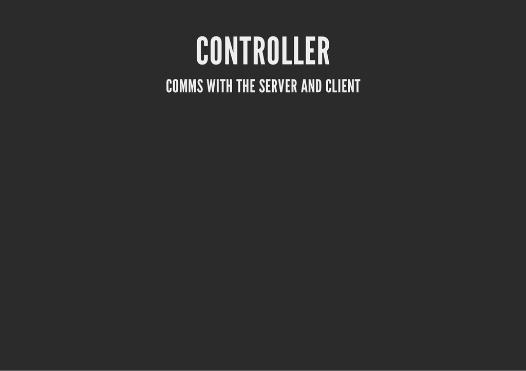 CONTROLLER COMMS WITH THE SERVER AND CLIENT